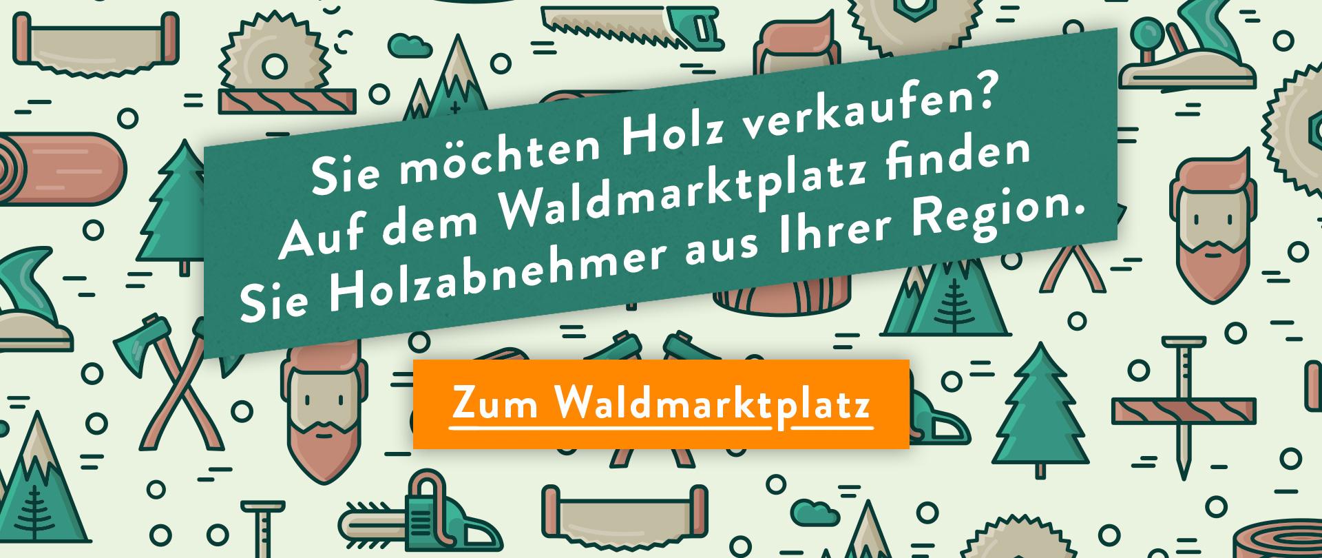 Sie möchten Holz verkaufen? Auf dem Waldmarktplatz finden Sie Holzabnehmer aus Ihrer Region.